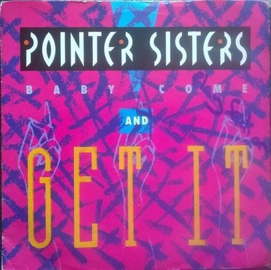 Pointer Sisters - Baby Come And Get It - Vinyl Record 7