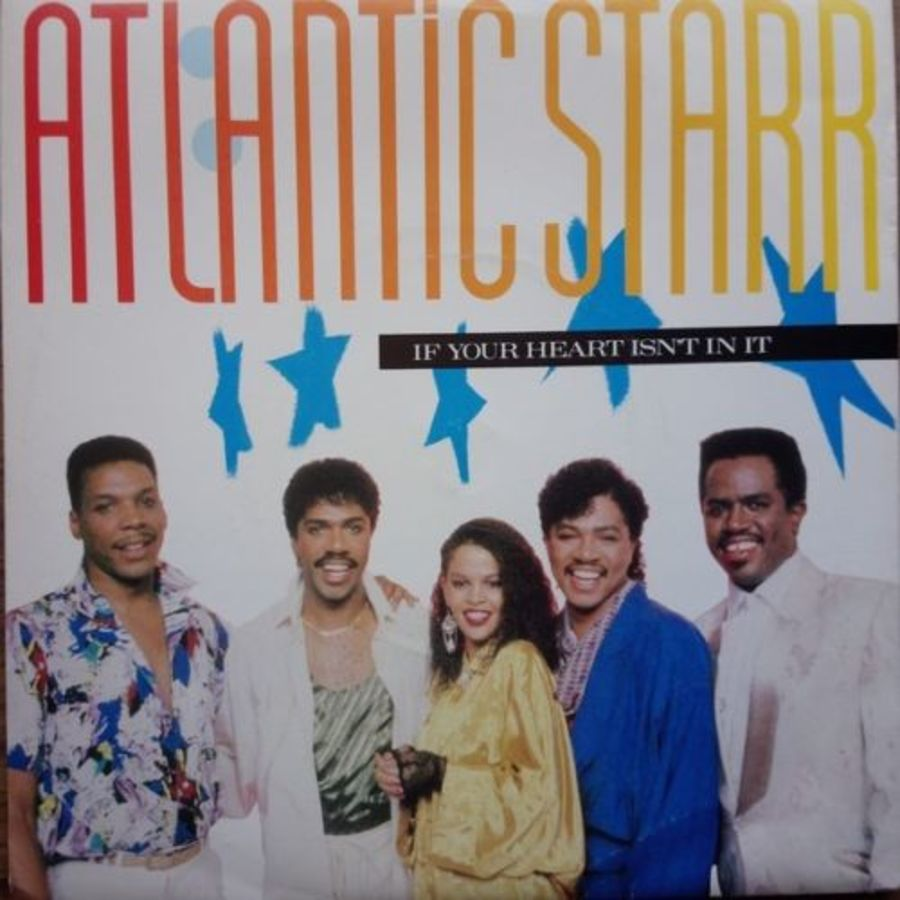 Atlantic Starr - If Your Heart Is'nt In It - Vinyl Record 7