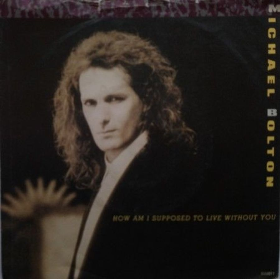 Michael Bolton - How Am I Supposed To Live Without You - Vinyl Record 7