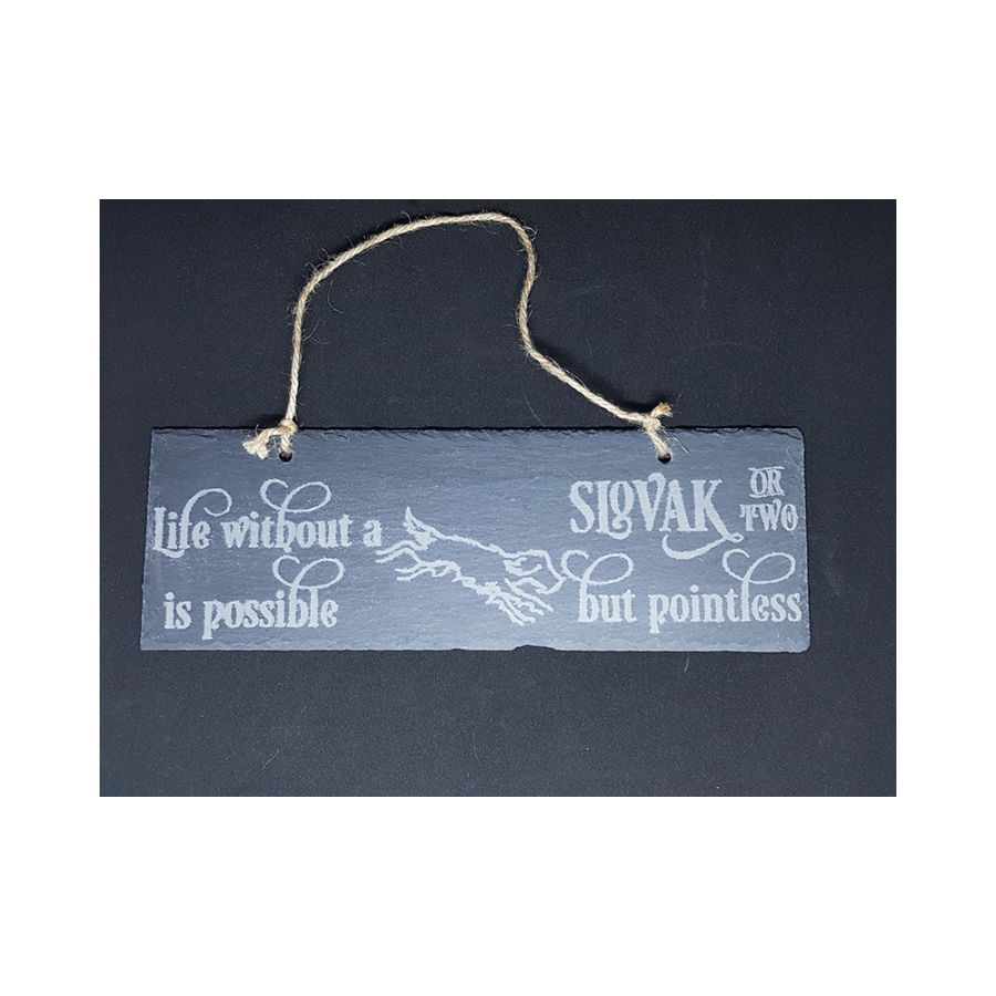 Life without a Slovak or two - Hand Etched Slate Sign