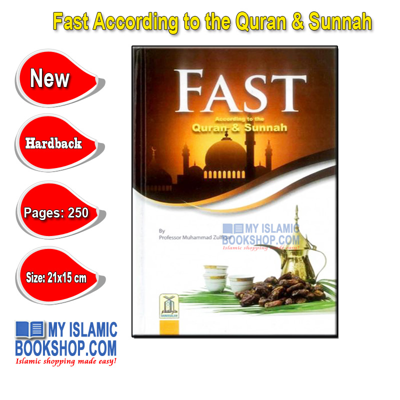 Fast According to the Quran & Sunnah by Muhammed Zulfiqar