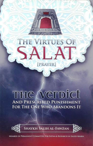 The Virtues of Salat Prayer By Shaykh Salih Al Fawzan