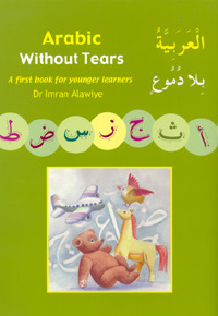 Arabic Without Tears A First Book for Younger Learners