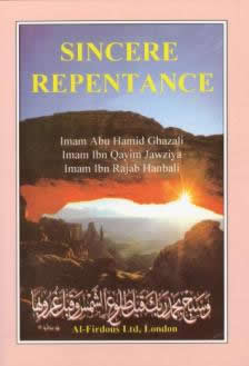 Sincere Repentance by Al-Ghazzali Ibn Al-Qayyim and Ibn Rajab