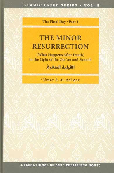 The Minor Resurrection Islamic Creed Series 5