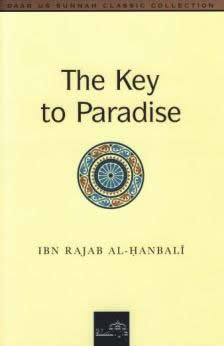 The Key to Paradise by Sheikh Ibn Rajab Al-Hanbali