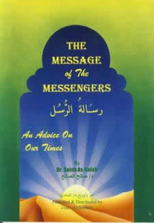 The Message of the Messengers by Dr. Salih As-Salih