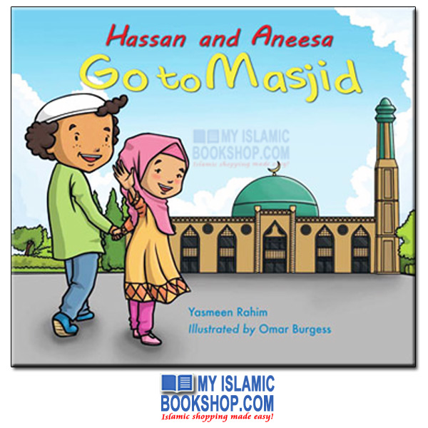Hassan and Aneesa Go To Masjid by Yasmeen Rahim