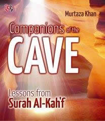 Companions of the Cave: Lessons from Surah Al-Kahf by Murtaza Khan
