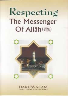 Respecting The Messenger of Allah by Darussalam