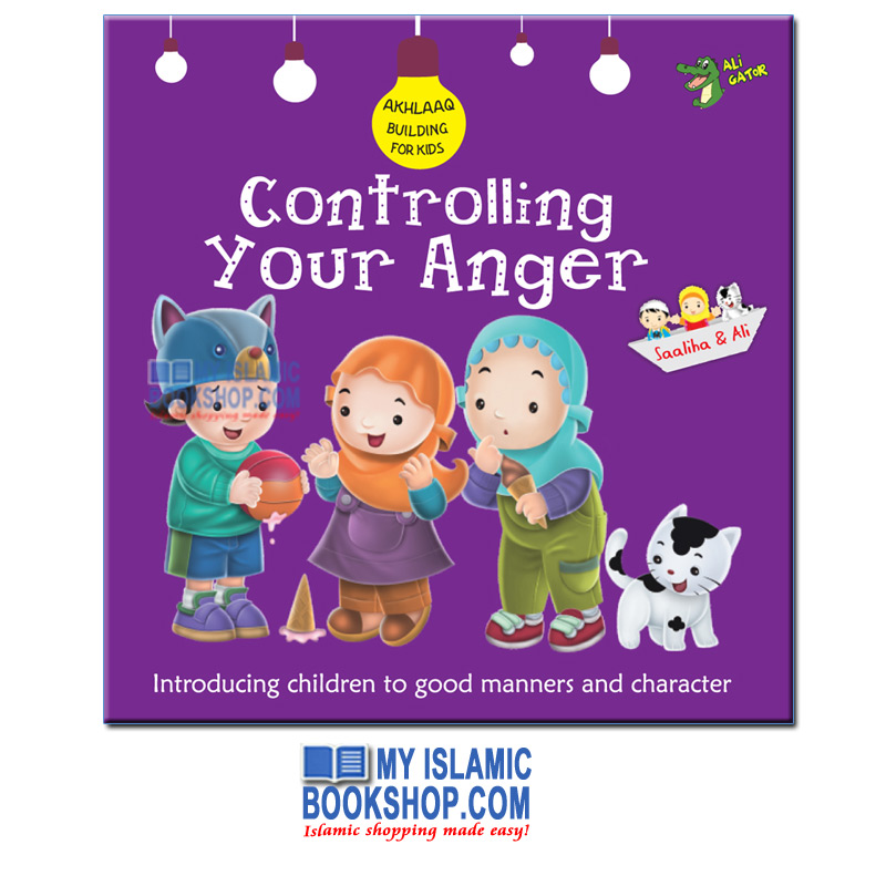Controlling Your Anger (Akhlaaq Building For Kids)