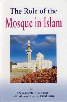 The Role Of The Mosque In Islam by Dr. Suhaib Hasan