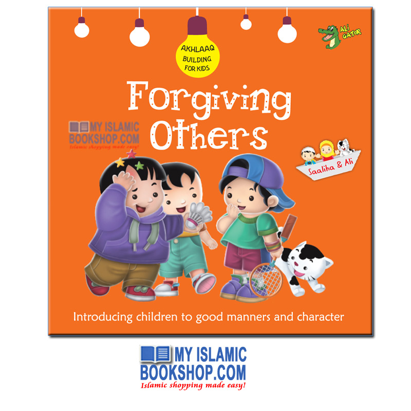 Forgiving Others (Akhlaaq Building For Kids)