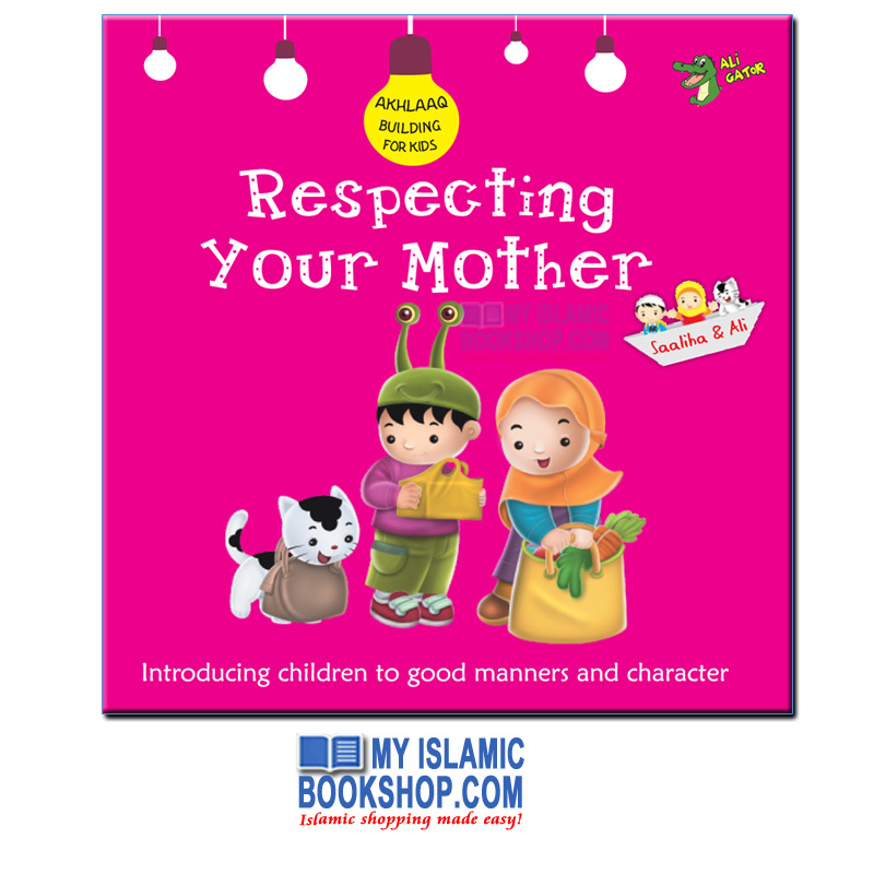 Respecting Your Mother (Akhlaaq Building For Kids)