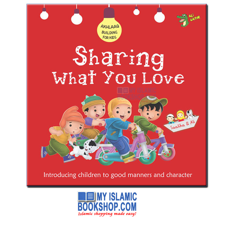 Sharing What You Love (Akhlaaq Building For Kids)