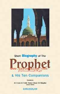 Short Biography of Prophet (saw) and his Ten Companions