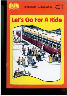 Lets Go For A Ride Level 2 - The Eemaan Reading Series Book - 3