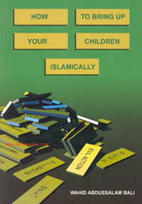 How to bring up your children Islamically_copy