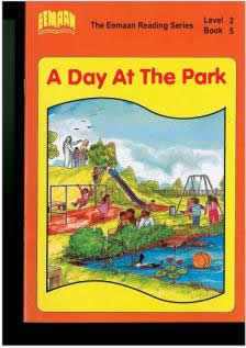 Book Five - A Day At The Park  Level 2 - The Eemaan Reading Series