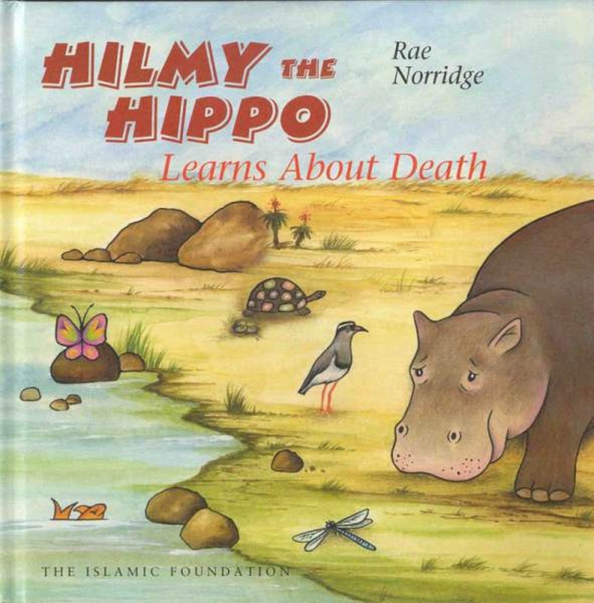 Hilmy the Hippo Learns About Death By Rae Norridge