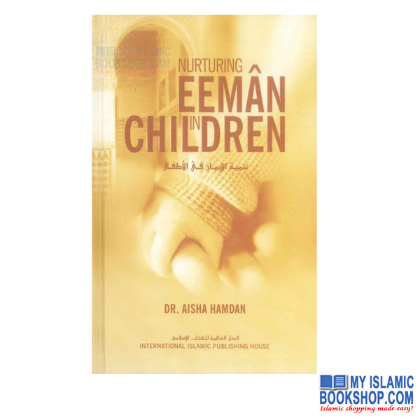 Nurturing Eeman in Children ISLAMIC CHILDREN GOODWORD BOOKS H/B