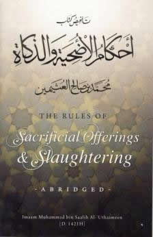 The Rules Of Sacrificial Offerings and Slaughtering by Imaam Muhammad bin Saalih Al-Uthaimeen