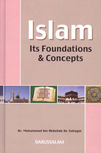 Islam Its Foundations & Concepts