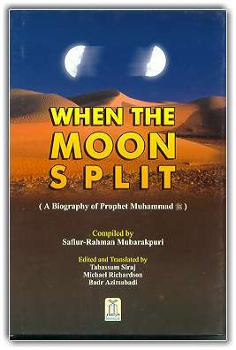 When The Moon Split by Safiur Rahman Mubarakpuri
