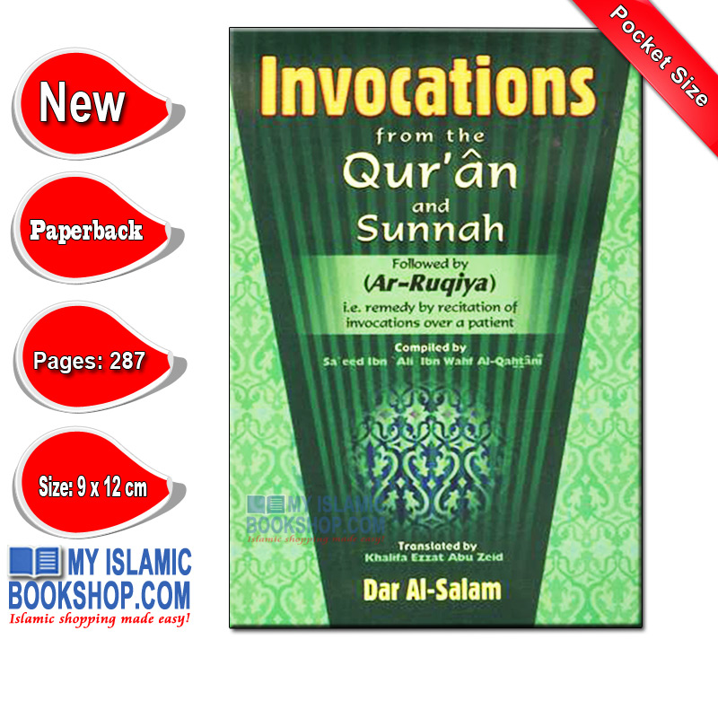 Invocations from the Quran and Sunnah followed by Ar-Ruqiya (Remedy by recitation of Invocations over a patient) Pocket Size