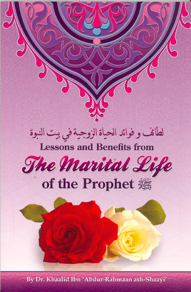 Lessons and Benefits from The Marital Life of Prophet (PBUH)