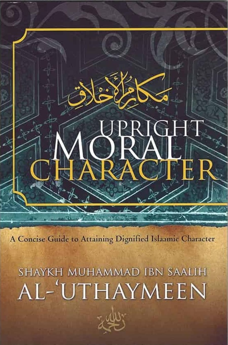 Upright Moral Character by Shaykh Uthaymeen