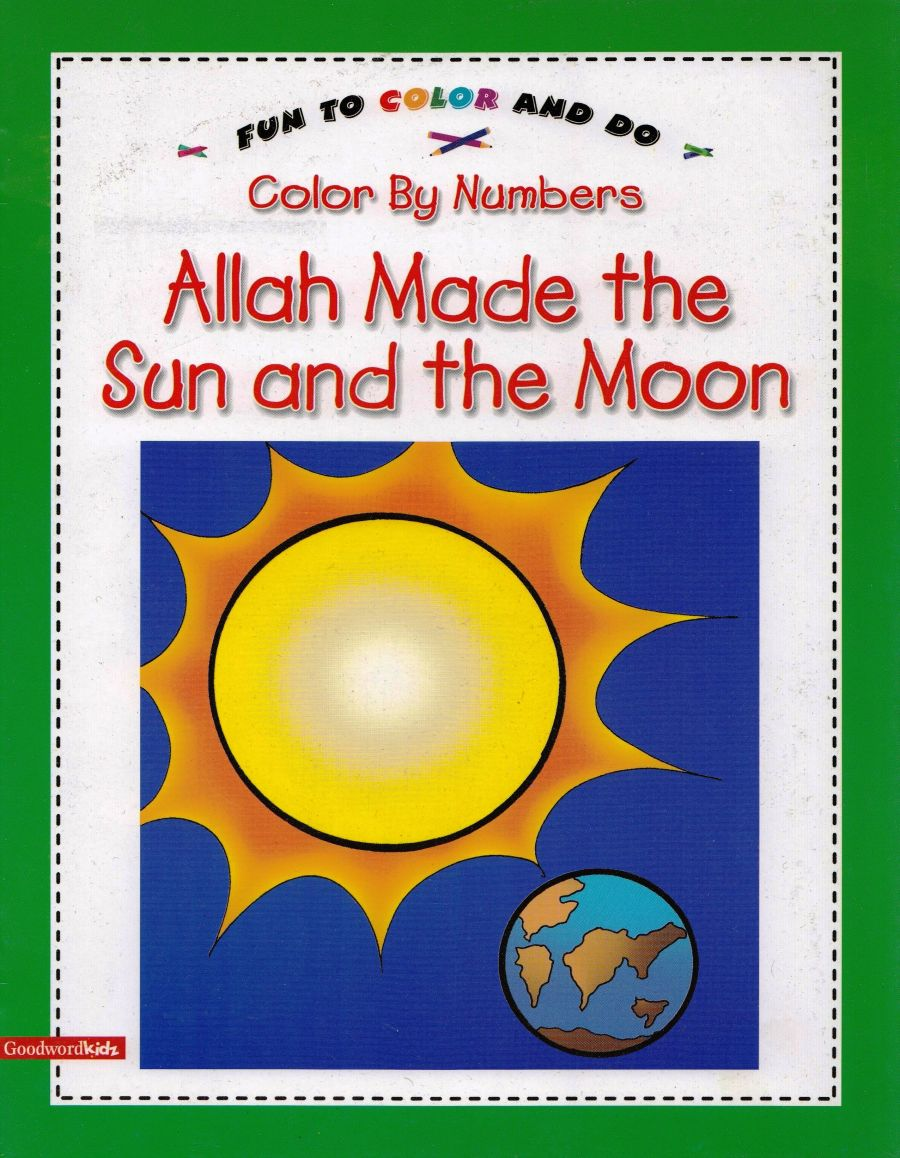 Allah Made the Sun and the Moon (Colour by Numbers)