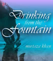 Drinking from the Fountain by Murtaza Khan