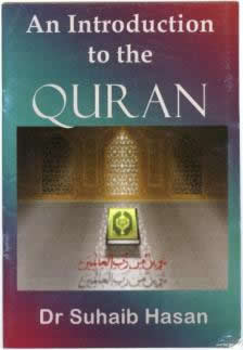 An Introduction To The Quran by Dr Suhaib Hasan