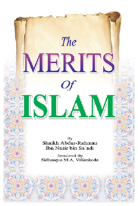 The Merits of Islam by Shaikh Abdur-Rahman Ibn Nasir bin Saadi