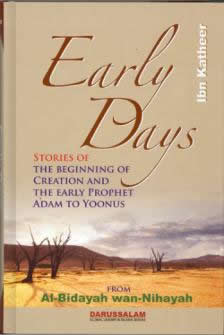 Early Days (From Al-Bidayah wan-Nihayah) by Ibn Katheer