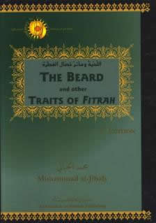 The Beard and Other Traits of Fitrah 2nd Edition by Dr. Muhammad al-Jibaly