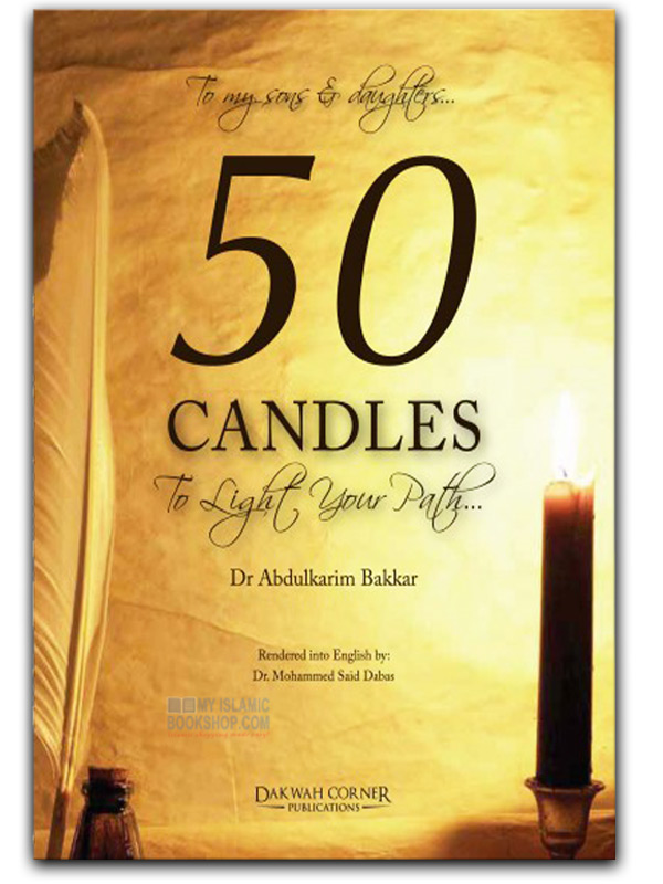 50 Candles to Light your Path by Dr Abdul Karim Bakkar