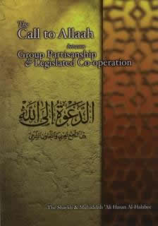 The Call to Allah between Group Partisanship and Legislated Co-operation by Shaikh Ali Hasan Al-Halabi