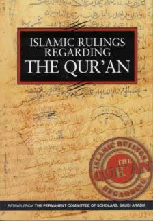 Islamic Rulings Regarding The Quran - Fatawa from the Permanent Commitee of Scholars Saudi Arabia