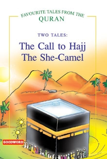 The Call to Hajj, The She Camel (Two Tales)HB