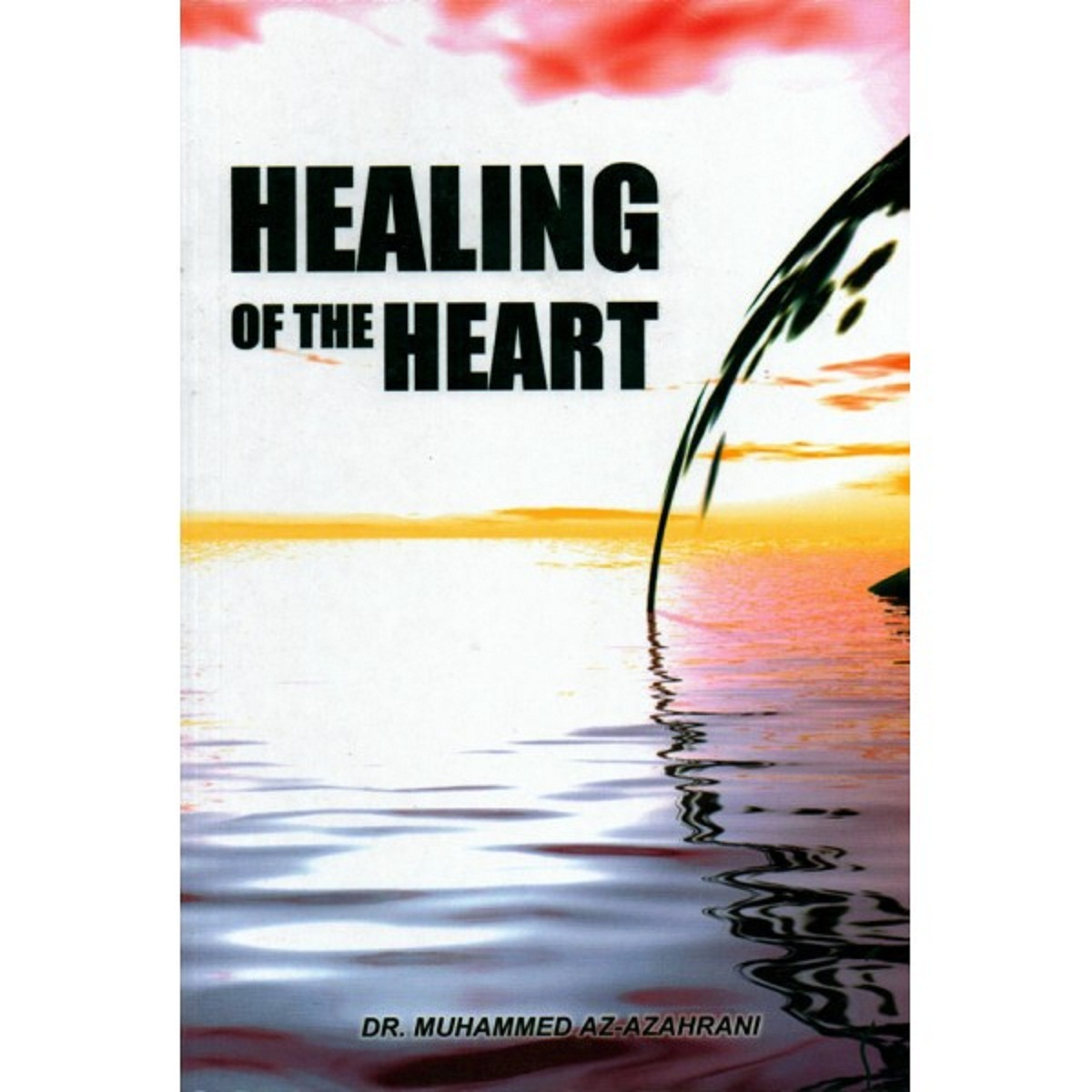 Healing of the Heart By Dr. Muhammad Az-Zahrani