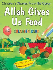 Allah Gives Us Food (Colouring Book)