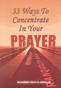 33 ways to Concentrate in your Prayer (Al Firdous)