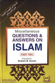 Miscellaneous Q and A On Islam (P-2) by Ibrahim M. Kunna