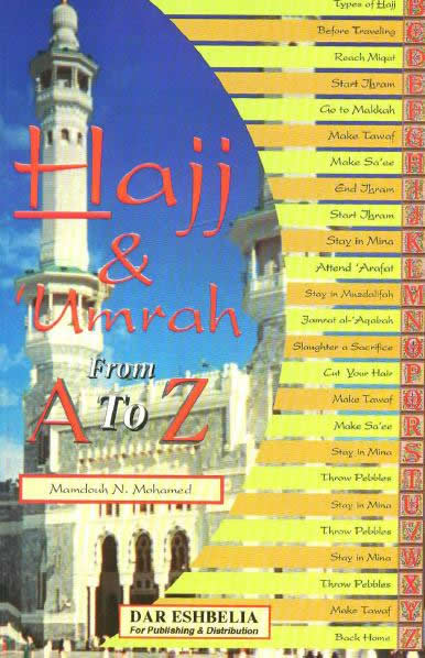 Hajj and Umrah From A to Z by Mamdouh N. Muhammad