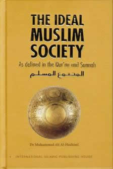 The Ideal Muslim Society by Dr Muhammad Ali Hashimi