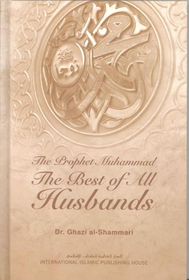 The prophet Muhammed the best of all husbands_copy