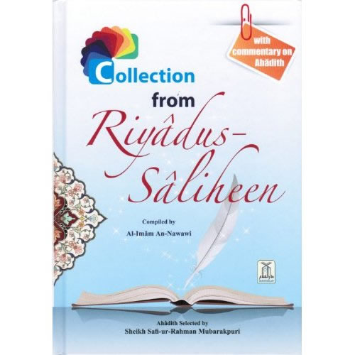 Collection from Riyad-us-Saliheen (Full Colour Edition) With Commentary on Ahadith