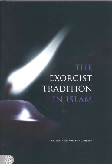 The Exorcist Tradition by Abu Ameenah Bilal Phillips
